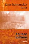 """Auteur : Juan Hernàndez Luna Traducteur : Jacques Aubergy Un romancier vit et rêve en ne pensant qu'au chef-d'œuvre qu'il écrira un jour et qui le fera sortir de l'ombre.<a class=""""moretag"""" href=""""http://www.latinoir.fr/fausse-lumiere/""""> [Continuer la lecture...]</a>"""