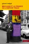 """C'est un singulier destin que celui de Max Aub. Né à Paris en 1903, il y passe son enfance et fait ses études à l'école de la République. Le père<a class=""""moretag"""" href=""""http://www.latinoir.fr/max-aub-et-la-france-ou-lespoir-trahi/""""> [Continuer la lecture...]</a>"""