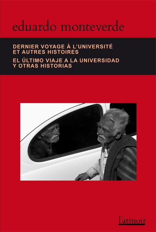 A paraître : Dernier voyage à l'université et autres histoires / Último viaje a la universidad y otras historias