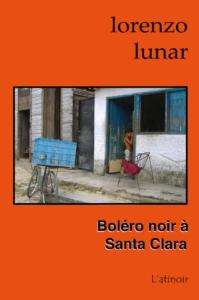 Couverture d'ouvrage: Boléro noir à Santa Clara