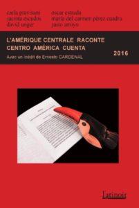 Couverture d'ouvrage: L'Amérique Centrale raconte 2016 - Centroamérica cuenta 2016 - Edition bilingue Edición bilingüe