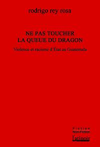 Couverture d'ouvrage: Ne pas toucher la queue du dragon