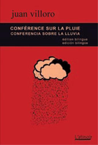 Couverture d'ouvrage: Conférence sur la pluie - Conferencia sobre la lluvia Édition bilingue / Edición bilingüe (français /español)