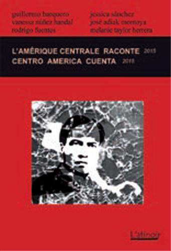 Couverture d'ouvrage: L'Amérique centrale raconte 2015 - Centroamérica cuenta 2015