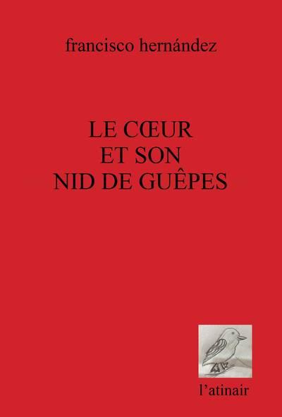 Couverture d'ouvrage: Le cœur et son nid de guêpes