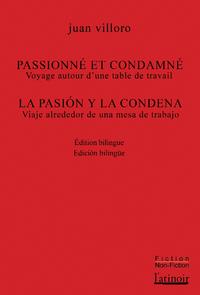 Couverture d'ouvrage: Passionné et condamné - La pasión y la condemna - Edición bilingüe