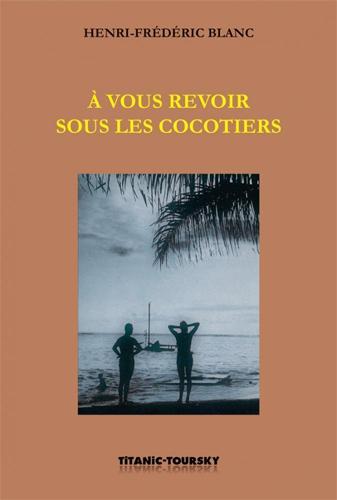 Couverture d'ouvrage: À vous revoir sous les cocotiers