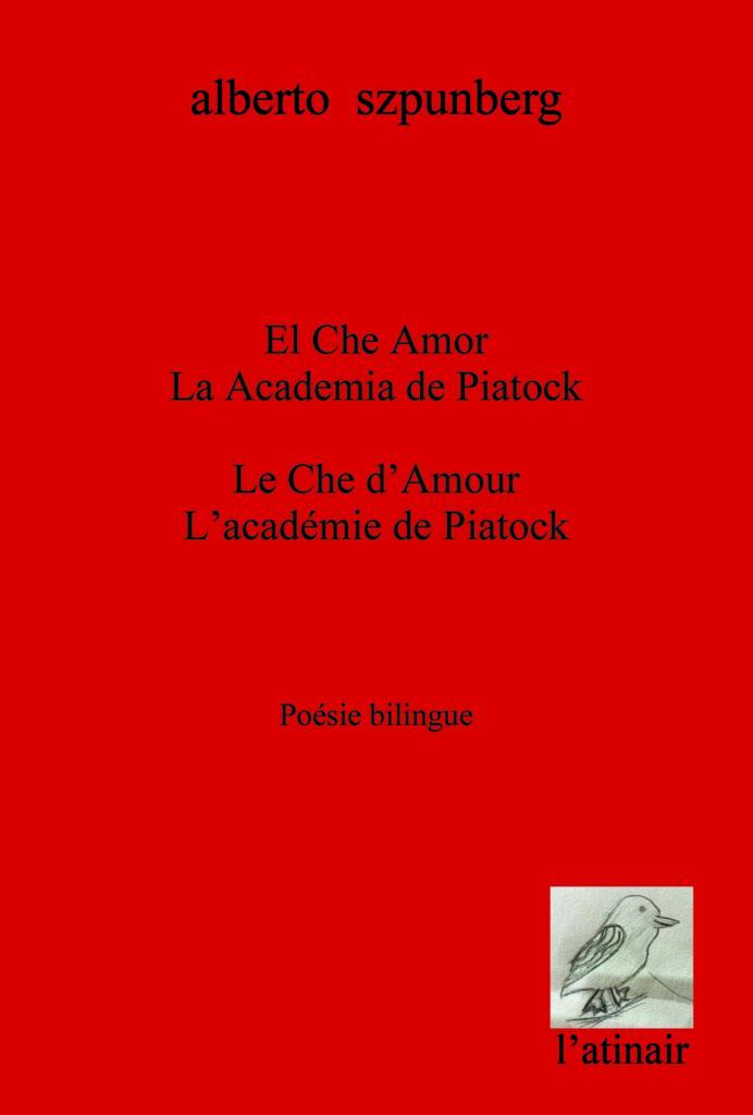 Couverture d'ouvrage: El Che Amor/La Academia de Piatock - Le Che d'Amour/L'académie de Piatock